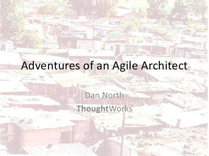 Adventures Of An Agile Architect