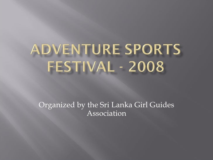 Organized by the Sri Lanka Girl Guides Association