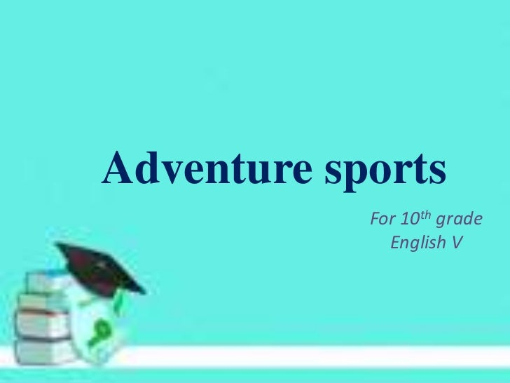 ScubaAdventure   sports              For 10th grade                English V