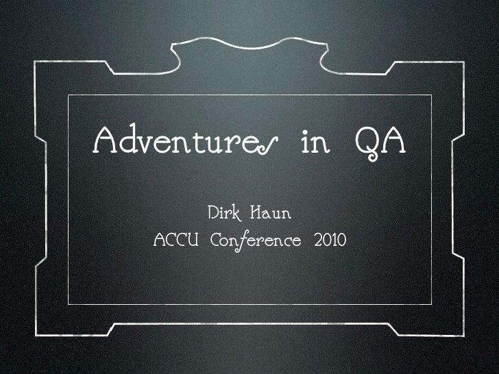 Adventures in QA