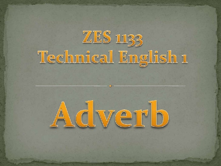 ZES 1133<br />Technical English 1<br />Adverb<br />