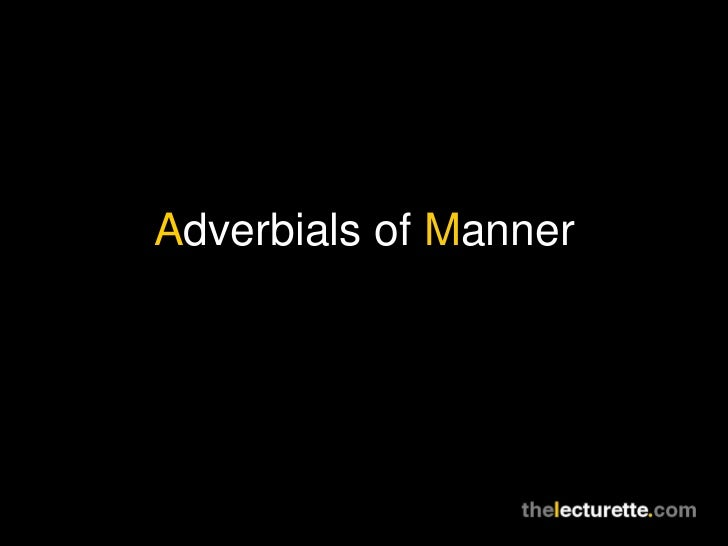 Adverbials of Manner