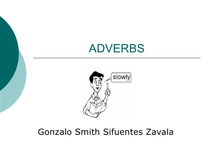 ADVERBS Gonzalo Smith Sifuentes Zavala