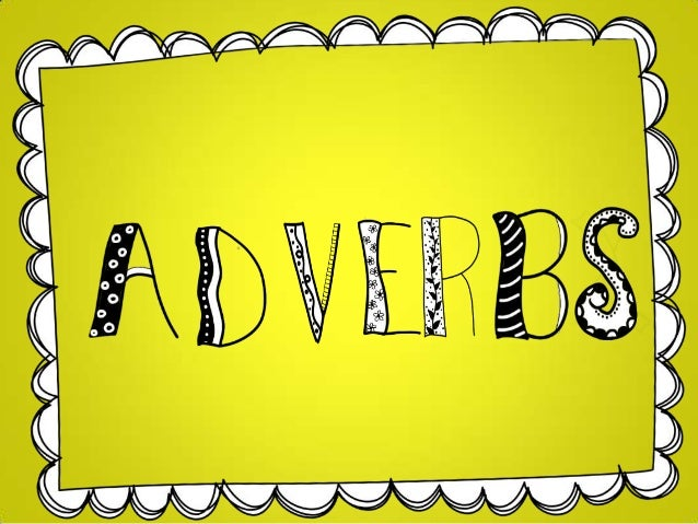 """Adverb: a word that describes a verb. An adverb tells you more about a verb. Some adverbs answer the question """"how?"""" - The..."""