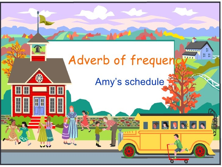 Adverb of frequency   Amy's schedule