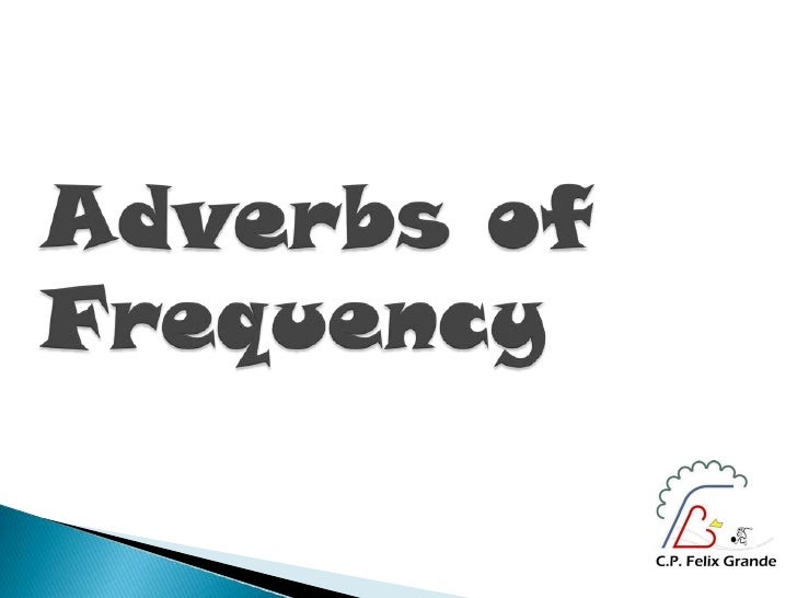 Adverbs of Frequency<br />