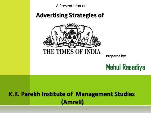 A Presentation on  Advertising Strategies of  Prepared by:-  Mehul Rasadiya  K.K. Parekh Institute of Management Studies (...