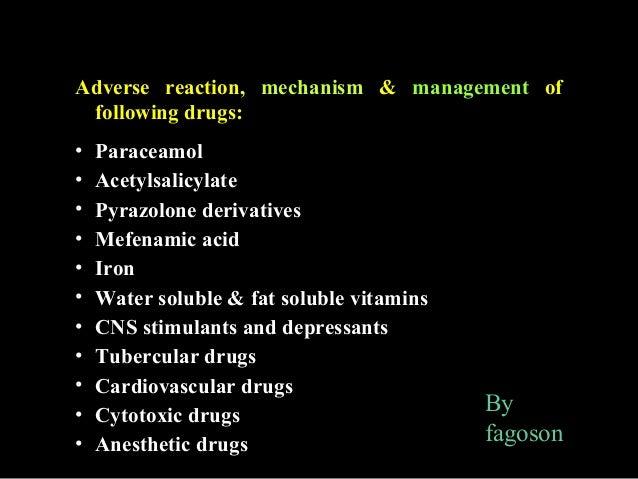 Adverse reaction, mechanism & management offollowing drugs:• Paraceamol• Acetylsalicylate• Pyrazolone derivatives• Mefenam...