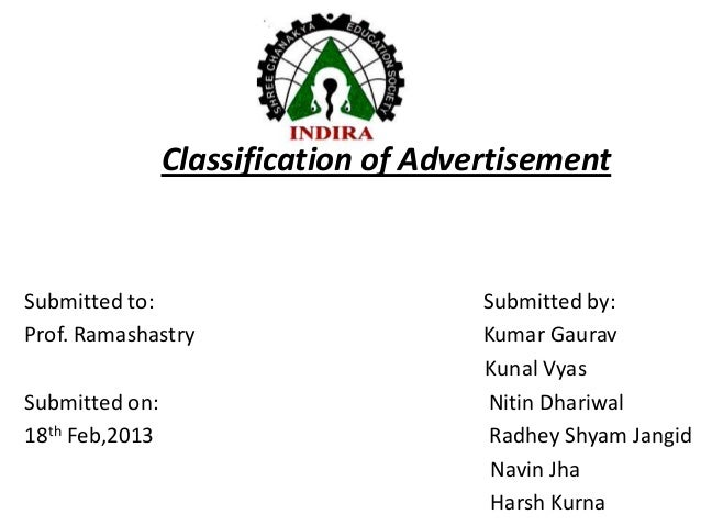 Classification of AdvertisementSubmitted to:                         Submitted by:Prof. Ramashastry                     Ku...