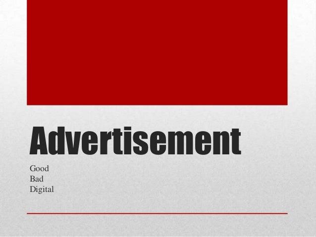 Advertisement Good Bad Digital