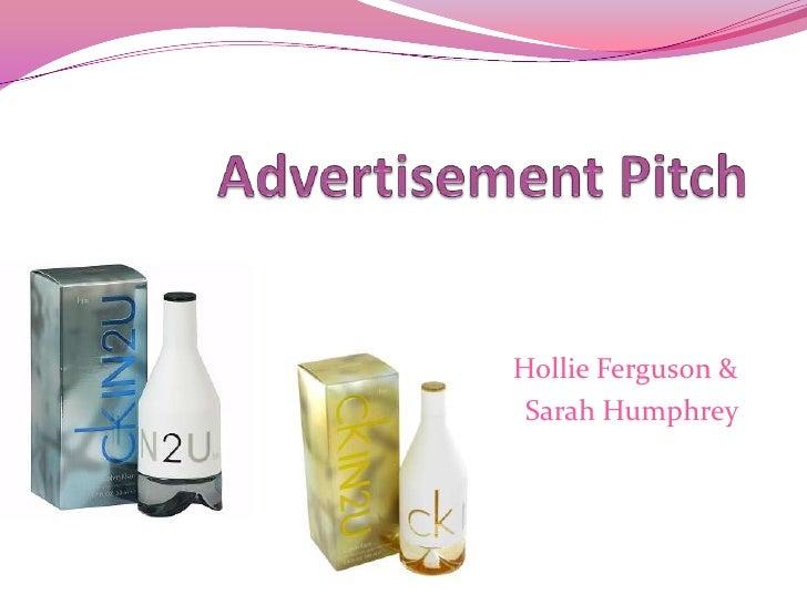 Advertisement Pitch<br />Hollie Ferguson &<br />Sarah Humphrey <br />