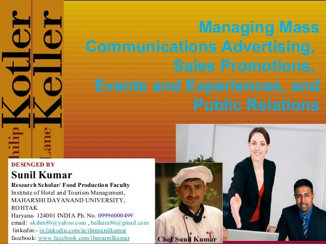 Managing Mass Communications Advertising, Sales Promotions, Events and Experiences, and Public Relations  DESINGED BY  Sun...