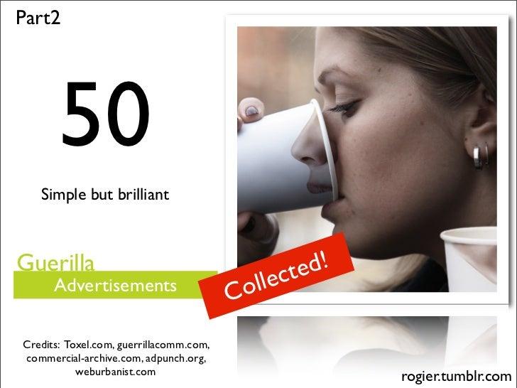 50 Simple but Brilliant Guerilla Advertisements