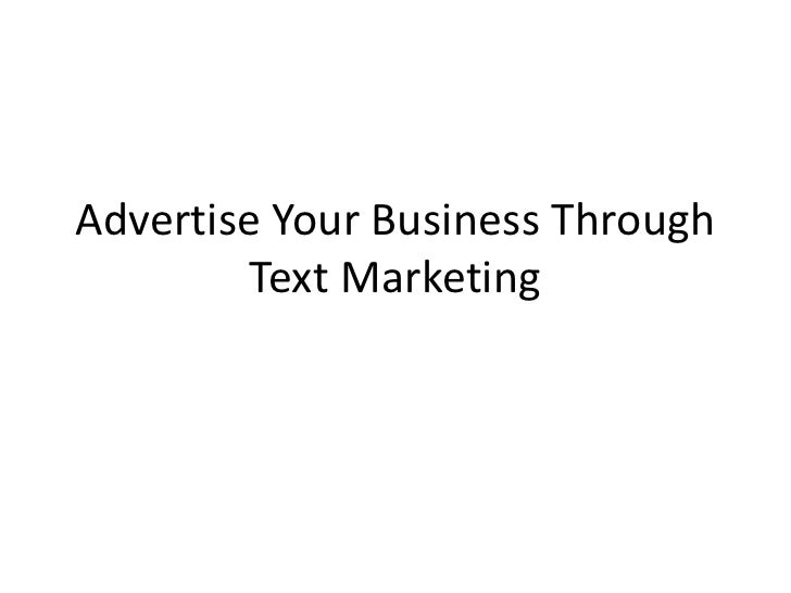 Advertise Your Business Through Text Marketing<br />
