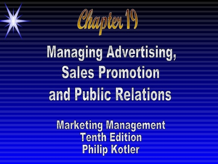 Chapter 19 Managing Advertising, Sales Promotion and Public Relations Marketing Management Tenth Edition Philip Kotler
