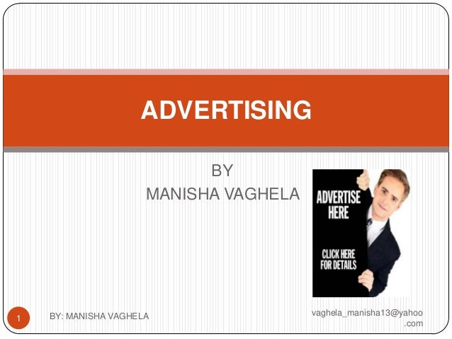ADVERTISING                            BY                      MANISHA VAGHELA    BY: MANISHA VAGHELA                 vagh...