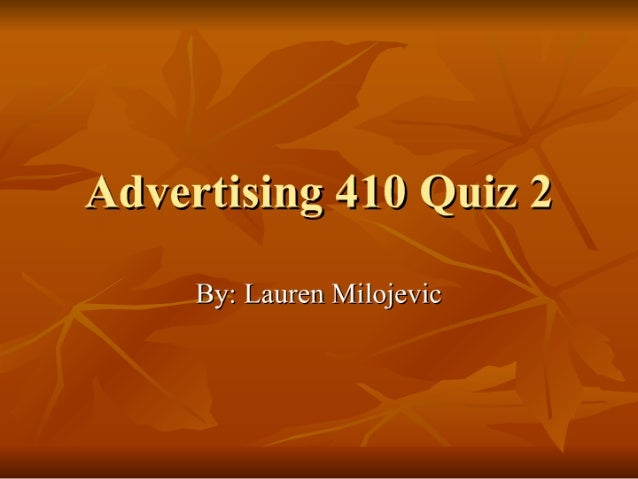 Advertising 410 Quiz 2