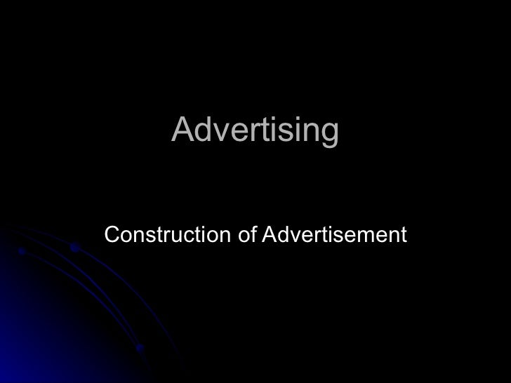 Advertising Construction of Advertisement