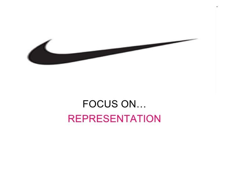 <ul><li>FOCUS ON… </li></ul><ul><li>REPRESENTATION </li></ul>