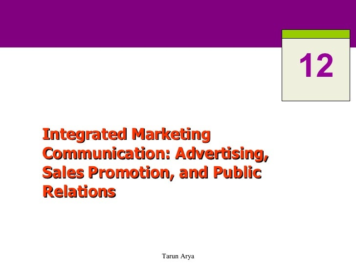 Integrated Marketing Communication: Advertising, Sales Promotion, and Public Relations 12