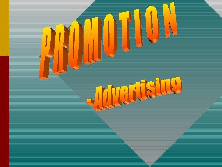 P R O M O T I O N - Advertising