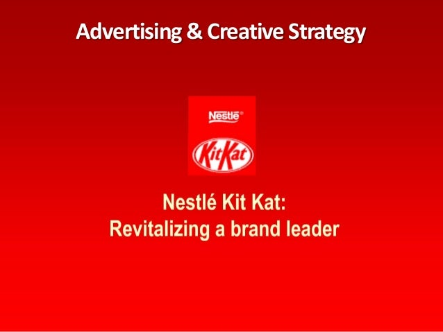 Kit Kat_Advertising and Creative Strategy