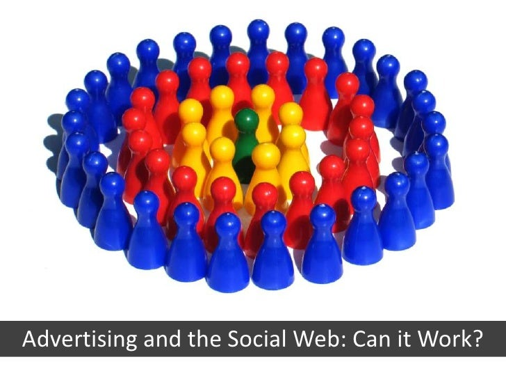 Advertising and the Social Web: Can it Work?<br />