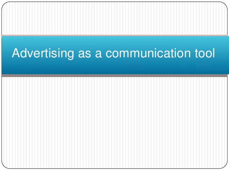 Advertising as a communication tool<br />