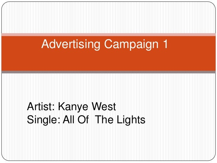 Advertising Campaign 1 <br />Artist: Kanye West Single: All Of  The Lights   <br />