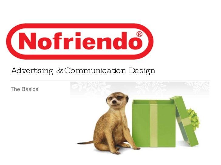 Advertising & Communication Design <ul><li>The Basics </li></ul>