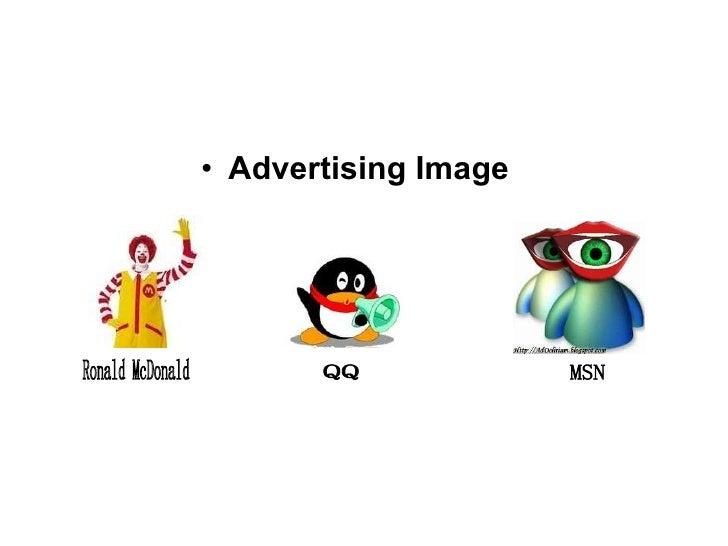 <ul><li>Advertising Image </li></ul>Ronald McDonald QQ MSN