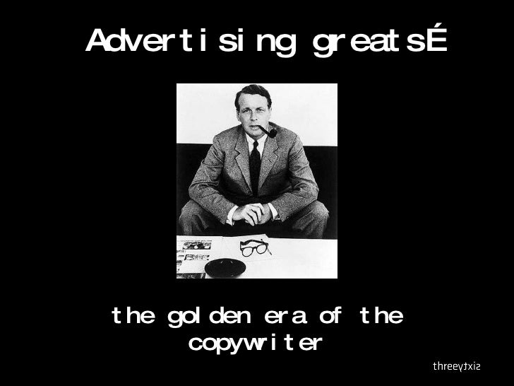 Advertising greats… the golden era of the copywriter