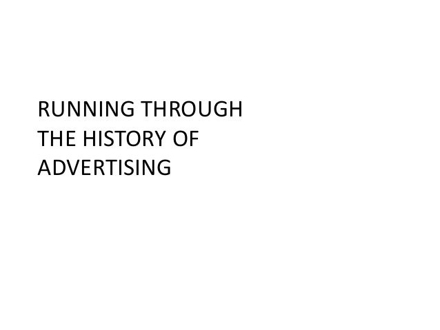 RUNNING THROUGH THE HISTORY OF ADVERTISING