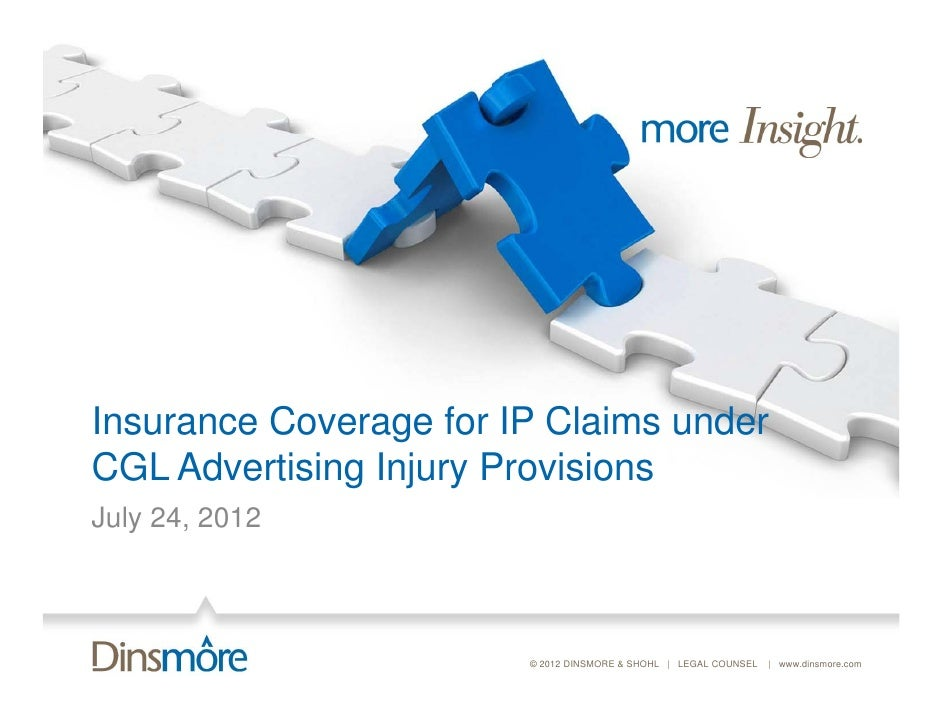 Insurance Coverage for IP Claims underI         C          f    Cl i     dCGL Advertising Injury ProvisionsJuly 24, 2012  ...