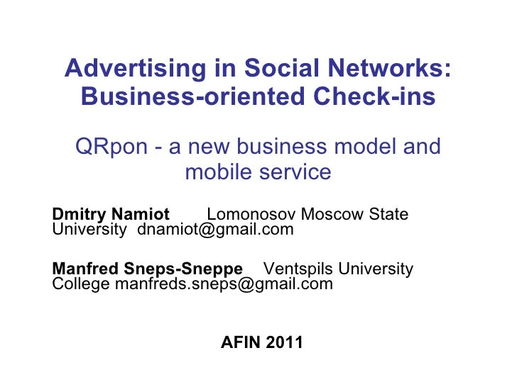 Advertising in Social Networks: Business-oriented Check-ins QRpon - a  new business model and mobile service Dmitry Namiot...