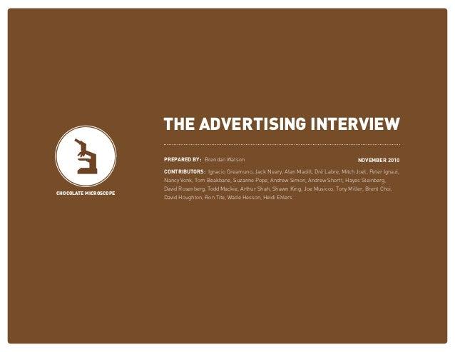 THE ADVERTISING INTERVIEW PREPARED BY: Brendan Watson CONTRIBUTORS: Ignacio Oreamuno, Jack Neary, Alan Madill, Dré Labre, ...