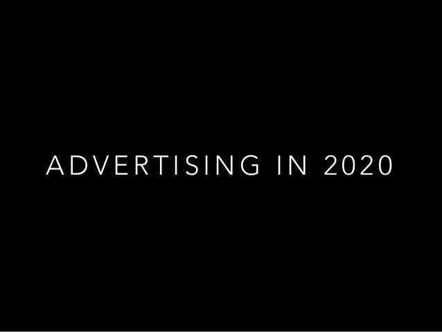 Advertising in the year 2020