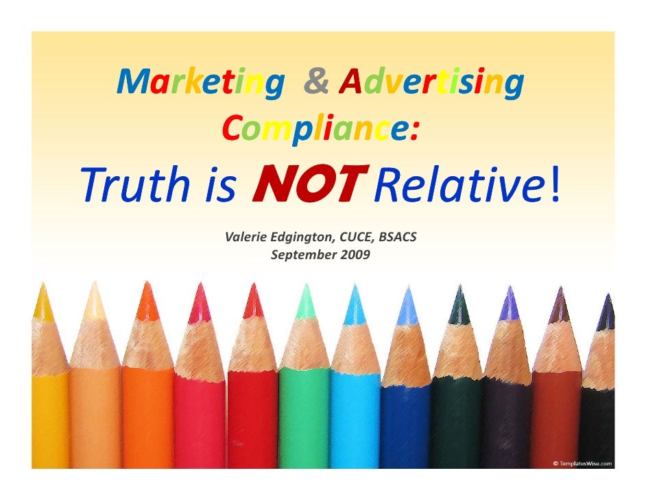 Marketing & Advertising            &A            &          g       Compliance: TruthisNOT Relative              Rela...