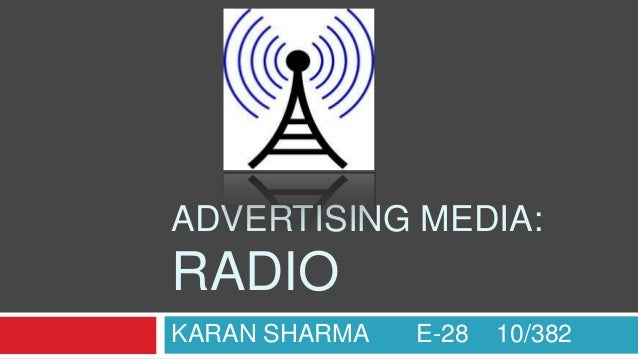 ADVERTISING MEDIA: RADIO KARAN SHARMA E-28 10/382
