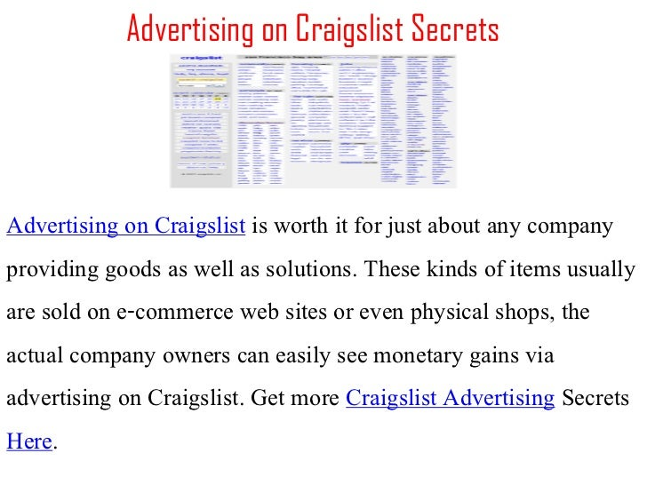 Advertising on Craigslist SecretsAdvertising on Craigslist is worth it for just about any companyproviding goods as well a...