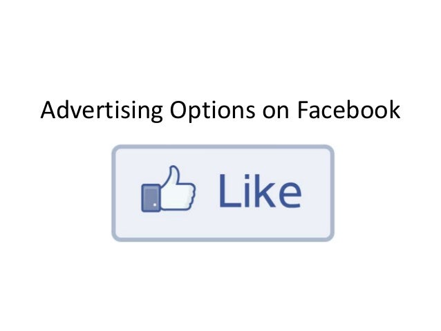 Advertising Options on Facebook