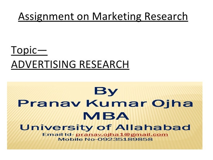 Assignment on Marketing ResearchTopic—ADVERTISING RESEARCH