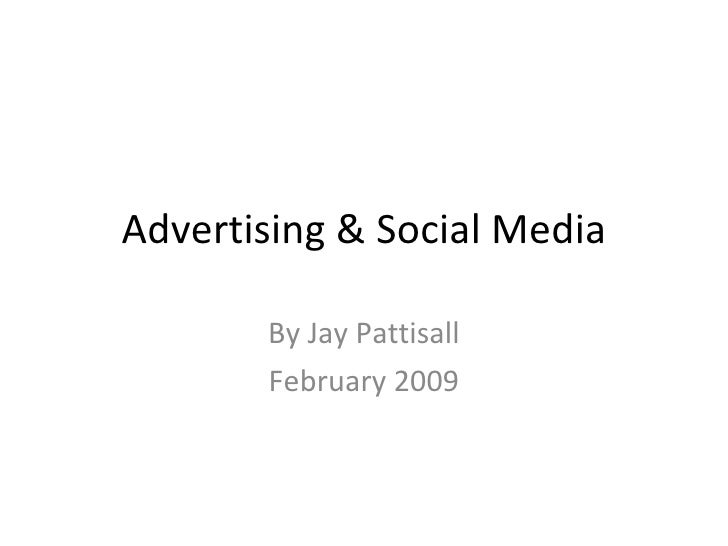 Advertising & Social Media By Jay Pattisall February 2009