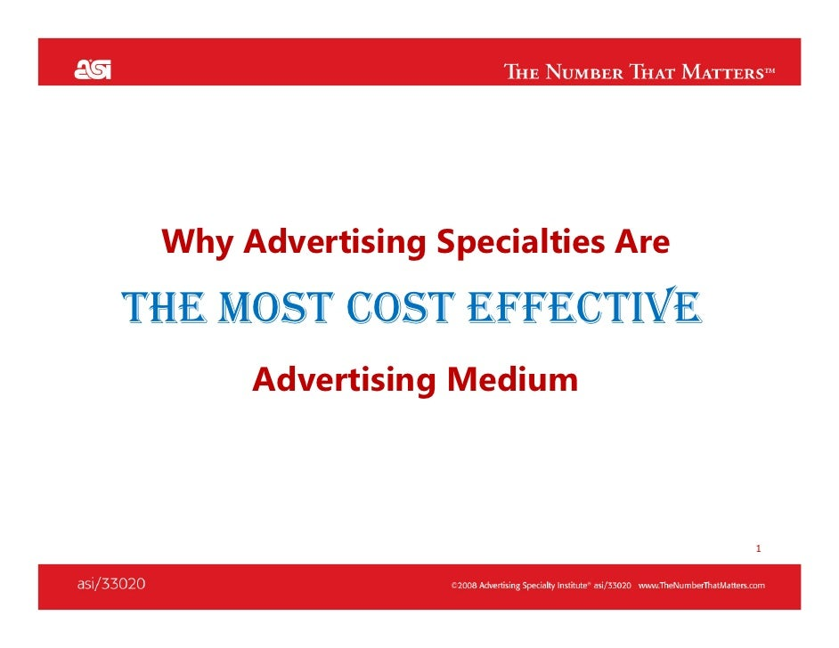 Why Advertising Specialties Are  THE MOST COST EFFECTIVE       Advertising Medium                                       1