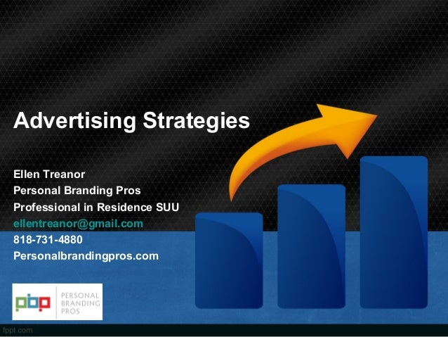 Advertising StrategiesEllen TreanorPersonal Branding ProsProfessional in Residence SUUellentreanor@gmail.com818-731-4880Pe...