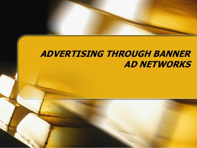 Advertising Through Banner Ad Networks