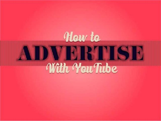 How to Advertise With YouTube