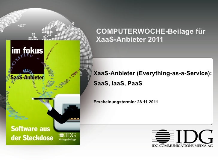COMPUTERWOCHE-Beilage für XaaS-Anbieter 2011 <ul><li>XaaS-Anbieter (Everything-as-a-Service):  </li></ul><ul><li>SaaS, Iaa...