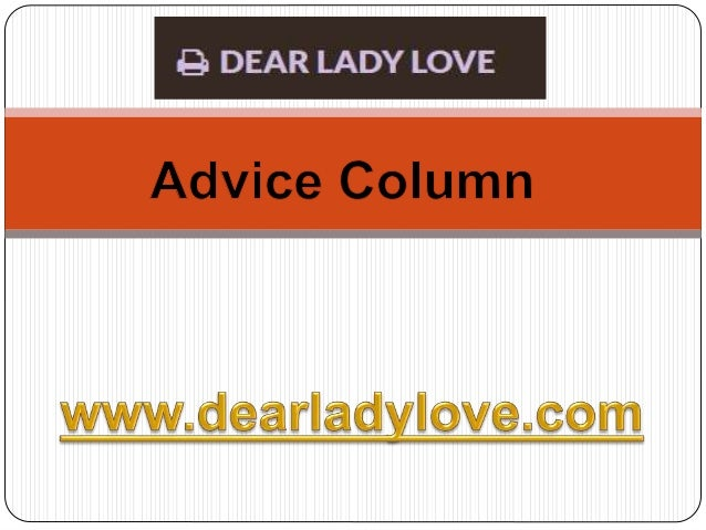 dating site username advice columns like dear Ask anna is a weekly advice column dear lonely, dating with hearing loss you might also want to reach out on the hearing like me forum to get more advice.