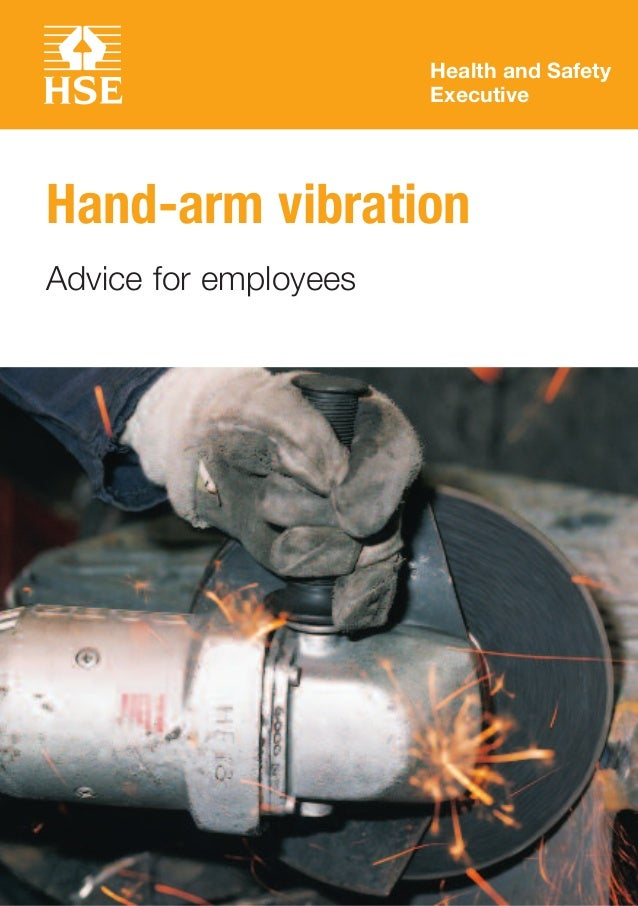 Health and SafetyExecutiveHand­arm vibrationAdvice for employees
